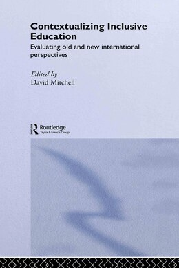 Book Contextualizing Inclusive Education: Evaluating old and new international paradigms by David Mitchell