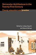 Vernacular Architecture in the 21St Century: Theory, Education and Practice