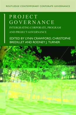 Book Project Governance: Integrating Corporate, Program and Project Governance by Lynn Crawford