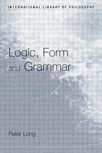 Logic, Form And Grammar