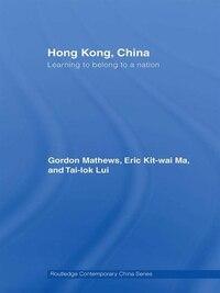 Hong Kong, China: Learning to Belong to a Nation