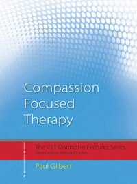 Compassion Focused Therapy: Distinctive Features