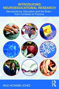 Introducing Neuroeducational Research: Neuroscience, Education and the Brain from Contexts to…
