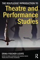 The Routledge Introduction To Theatre And Performance Studies: An Introduction