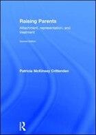 Raising Parents: Attachment, Representation, And Treatment