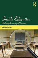 Inside Education: Exploring The Art Of Good Learning