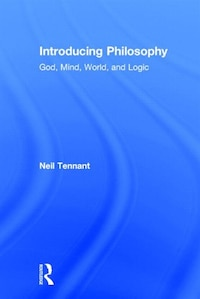 Introducing Philosophy: God, Mind, World, And Logic