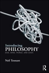 Introducing Philosophy: God, Mind, World, And Logic