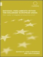 National Parliaments within the Enlarged European Union: From 'Victims' of Integration to…