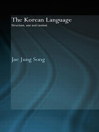 The Korean Language: Structure, Use and Context