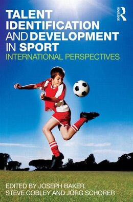 Book Talent Identification And Development In Sport: International Perspectives by Joseph Baker