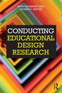 Conducting Educational Design Research: Contributing To Practice And Theory Through Practitioner…