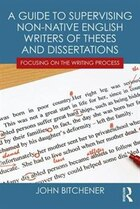 A Guide To Supervising Non-native English Writers Of Theses And Dissertations: Focusing On The…