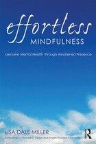 Effortless Mindfulness: Genuine Mental Health Through Awakened Presence