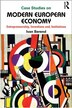 Case Studies On Modern European Economy: Entrepreneurship, Inventions, And Institutions by Ivan Berend