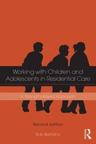 The Residential Youth Care Worker In Action: A Collaborative, Strengths-based Approach