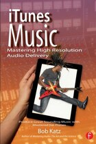 Itunes Music: Mastering High Resolution Audio Delivery: Produce Great Sounding Music With Mastered…