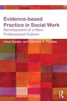 Evidence-based Practice In Social Work: Development Of A New Professional Culture