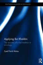 Applying Ibn Khald¿n: The Recovery Of A Lost Tradition In Sociology