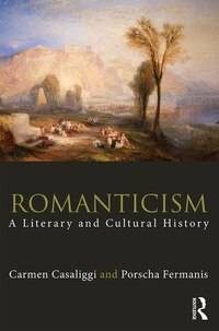 Romanticism: A Literary And Cultural History