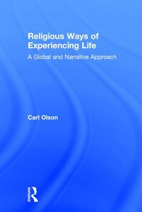 Religious Ways Of Experiencing Life: A Global And Narrative Approach
