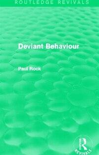 Deviant Behaviour (routledge Revivals)