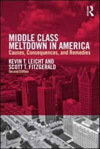 Book Middle Class Meltdown In America: Causes, Consequences, And Remedies by Kevin T Leicht