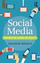 Social Media: Communication, Sharing And Visibility