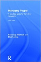 Managing People: A Practical Guide For Front-line Managers