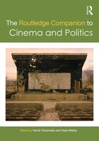 The Routledge Companion To Cinema And Politics