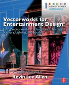 Vectorworks For Entertainment Design: Using Vectorworks To Design And Document Scenery, Lighting…