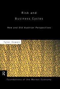 Risk and Business Cycles: New and Old Austrian Perspectives
