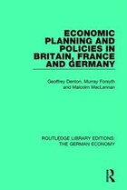 Economic Planning And Policies In Britain, France And Germany