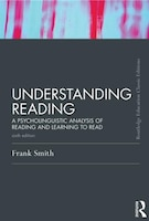 Understanding Reading: A Psycholinguistic Analysis Of Reading And Learning To Read