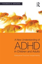 A New Understanding Of Adhd In Children And Adults: Executive Function Impairments