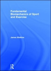 Book Fundamental Biomechanics Of Sport And Exercise by James Watkins