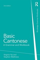 Basic Cantonese: A Grammar And Workbook