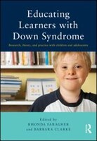 Educating Learners With Down Syndrome: Research, Theory, And Practice With Children And Adolescents