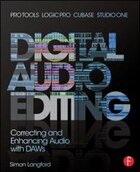 Digital Audio Editing: Correcting And Enhancing Audio In Pro Tools, Logic Pro, Cubase, And Studio…