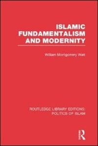 Islamic Fundamentalism And Modernity (rle Politics Of Islam)