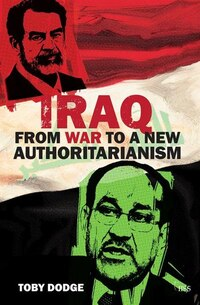 Iraq ¿ From War To A New Authoritarianism: Beyond Civil War And Counter-insurgency