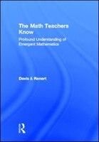 The Math Teachers Know: Profound Understanding Of Emergent Mathematics