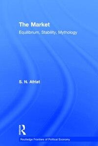 The Market: Equilibrium, Stability, Mythology