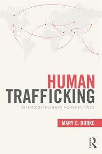 Human Trafficking: Interdisciplinary Perspectives