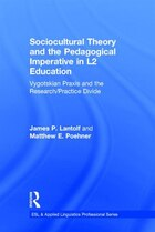 Sociocultural Theory And The Pedagogical Imperative In L2 Education: Vygotskian Praxis And The…