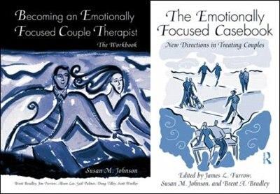 The Emotionally Focused Therapist Training Set by Susan M. Johnson