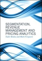 Segmentation, Revenue Management and Pricing Analytics