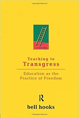 Book Teaching to Transgress: Education as the Practice of Freedom by Bell Hooks