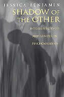 Shadow of the Other: Intersubjectivity and Gender in Psychoanalysis
