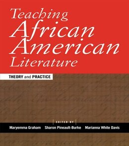 Book Teaching African American Literature: Theory and Practice by Maryemma Graham